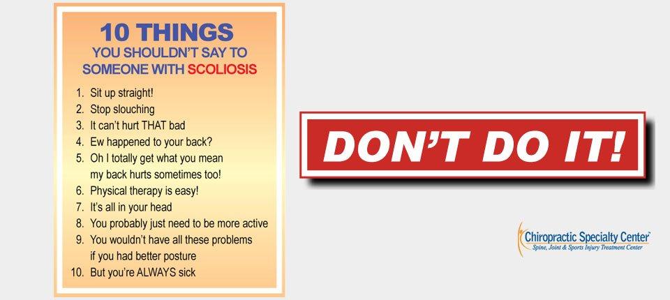 The Don't do part of our do's and don'ts in scoliosis care
